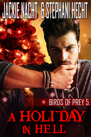 A Holiday in Hell (Birds of Prey, #5) Jackie Nacht