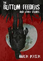 The Bottom Feeders and Other Stories Bonus Edition