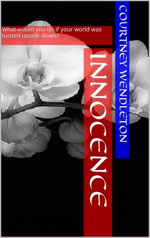 Innocence (Legend Series book 1)  by  Courtney Wendleton