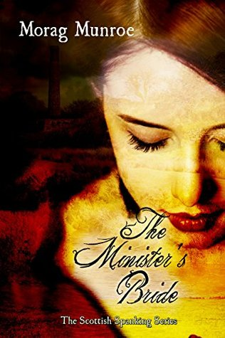 The Ministers Bride (The Scottish Spanking Series Book 1)  by  Morag Munroe
