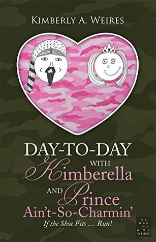 Day-to-Day With Kimberella and Prince Aint-So-Charmin: If the Shoe Fits ... Run!  by  Kimberly A. Weires
