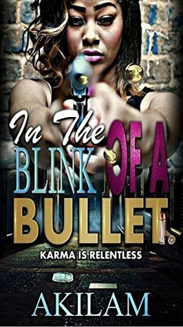 In The Blink Of A Bullet: Karma Is Relentless  by  Akilam