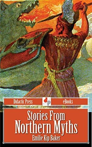 Stories From Northern Myths  by  Emilie Kip Baker