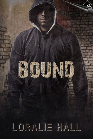 Bound  by  Loralie Hall