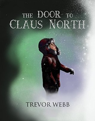 The Door to Claus North Trevor Webb