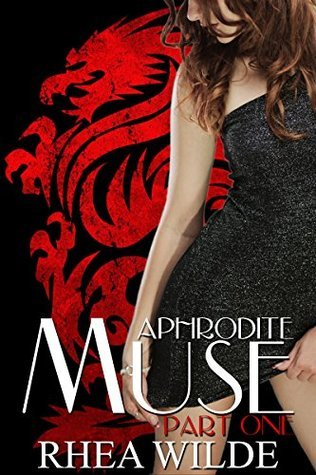 Muse - Part One: Aphrodite (Muse Series Book 1)  by  Rhea Wilde