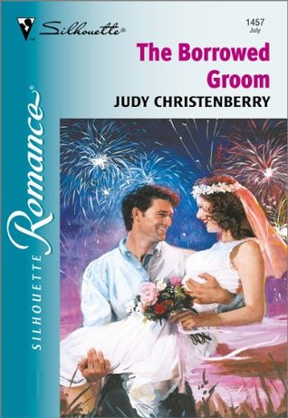 The Borrowed Groom  by  Judy Christenberry