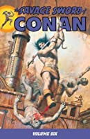 Savage Sword of Conan Volume 6