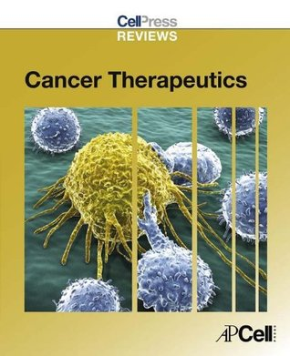 Cell Press Reviews: Cancer Therapeutics Cell Press