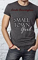 Small Town Girl (The Small Town Girl series Book 1)