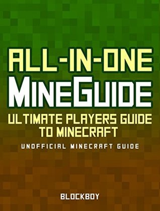 ALL-IN-ONE Handbook Set for Minecraft: Ultimate Players Guide to Minecraft (Unofficial Minecraft Guide) (MineGuides)  by  BlockBoy