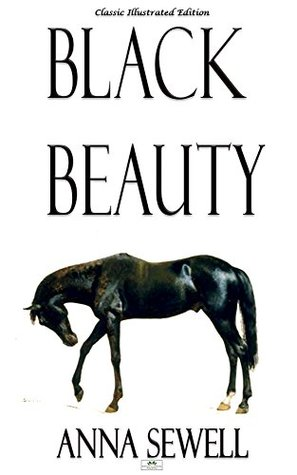 Black Beauty - Classic Illustrated Edition Anna Sewell