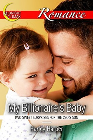 My Billionaires Baby (Two Sweet Surprises for the CEOs Son) (Billionaires and Babies Book 1)  by  Harley Harper