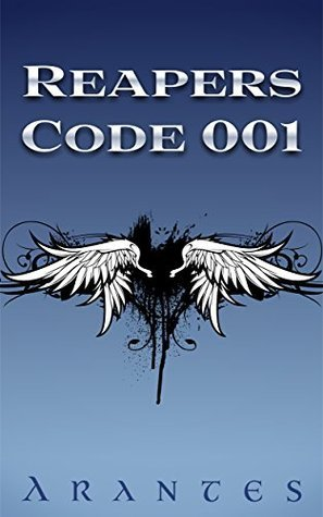 Reapers: Code 001  by  Arantes