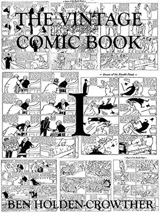 The Vintage Comic Book (HC Comic Books 1) Ben Holden-Crowther