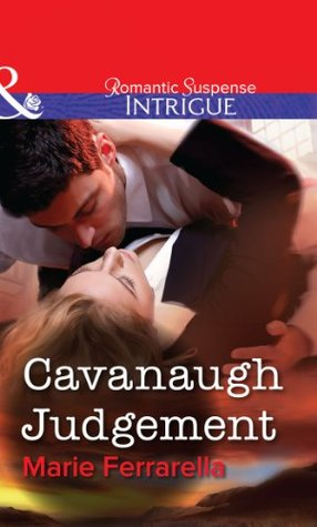 Cavanaugh Judgement (Cavanaugh Justice, #18)  by  Marie Ferrarella