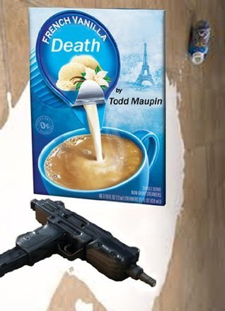 French Vanilla Death  by  Todd Maupin