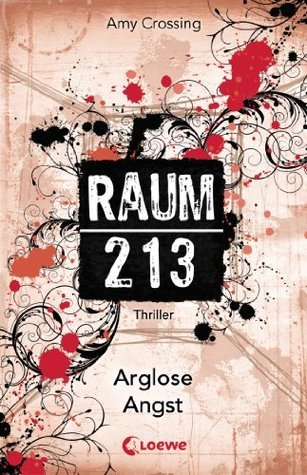 Raum 213 - Arglose Angst  by  Amy Crossing