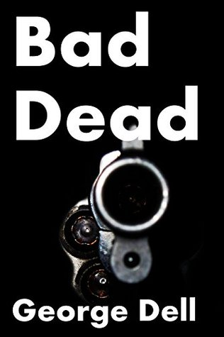 Bad Dead George Dell