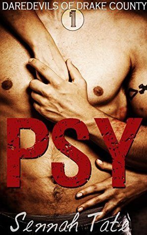 Psy (Daredevils of Drake County, #1)  by  Sennah Tate