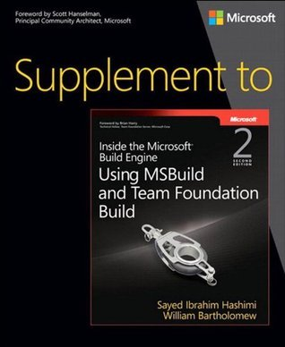 Supplement to Inside the Microsoft Build Engine: Using MSBuild and Team Foundation Build  by  Sayed Hashimi
