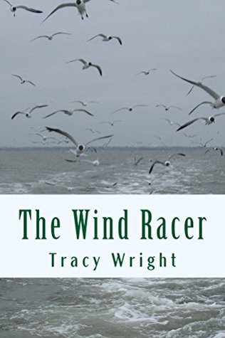 The Wind Racer  by  Tracy Wright