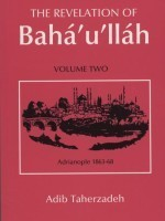 The Revelation of Baha'u'llah, Vol. 2: Adrianople, 1863-1868