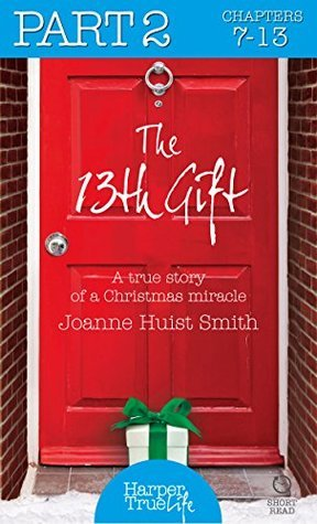 The 13th Gift: Part Two  by  Joanne Huist Smith