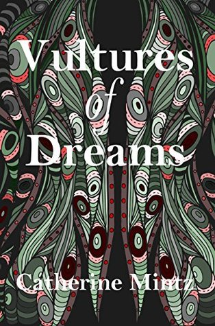 Vultures of Dreams Catherine Mintz
