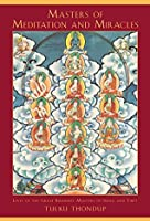 Masters of Meditation and Miracles: Lives of the Great Buddhist Masters of India and Tibet (Buddhayana Series)