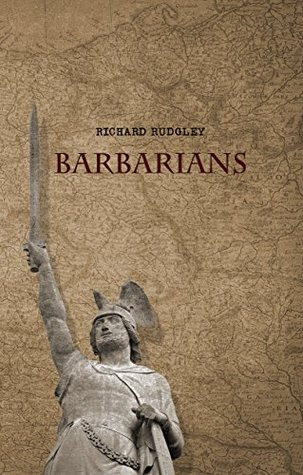 Barbarians: Secrets of the Dark Ages  by  Richard Rudgley