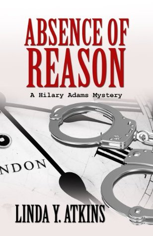 Absence of Reason (The Hilary Adams Mysteries Book 1) Linda Y. Atkins