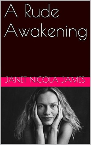 A Rude Awakening  by  Janet Nicola James