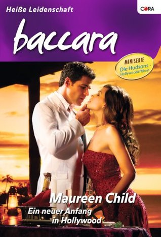 Ein neuer Anfang in Hollywood (BACCARA 1642) Maureen Child
