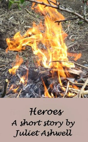 Heroes  by  Juliet Ashwell
