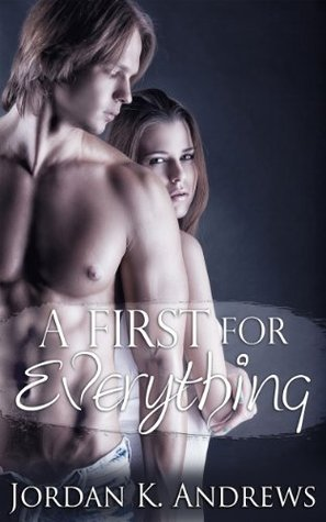 A First For Everything  by  Jordan K Andrews