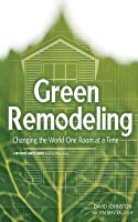 Green Remodeling: Changing the World One Room at a Time