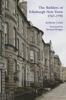 The Builders of Edinburgh New Town 1767-1795  by  Anthony    Lewis
