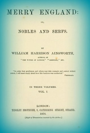 Merry England or Nobles and Serfs V1  by  William Harrison Ainsworth