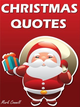 Quotes Christmas Quotes : Best Christmas Quotes  by  Mark Connell