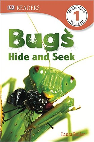DK Readers L1: Bugs Hide and Seek  by  Laura Buller