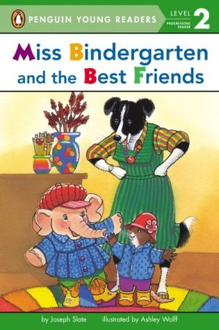 Miss Bindergarten and the Best Friends (Penguin Young Readers, L2)  by  Joseph Slate