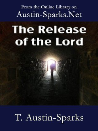 The Release of the Lord  by  T. Austin-Sparks