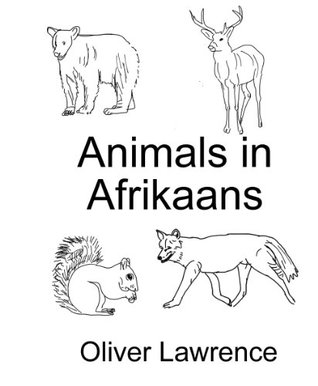 Animals in Afrikaans (Afrikaans Language Book 2) Oliver S/ Lawrence