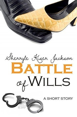 Battle of Wills  by  Sherryle Jackson