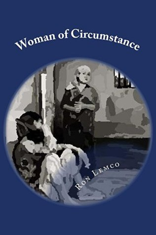 Woman of Circumstance Ron Lemco
