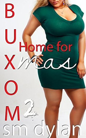 Buxom 2: Home for Xmas  by  S.M. Dylan