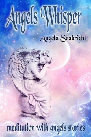 Angels Whispers  by  Angela Seabright