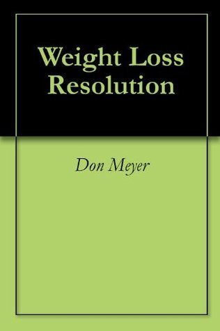 Weight Loss Resolution Don Meyer