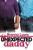 Unexpected Daddy (Unexpected Daddies Book 1)